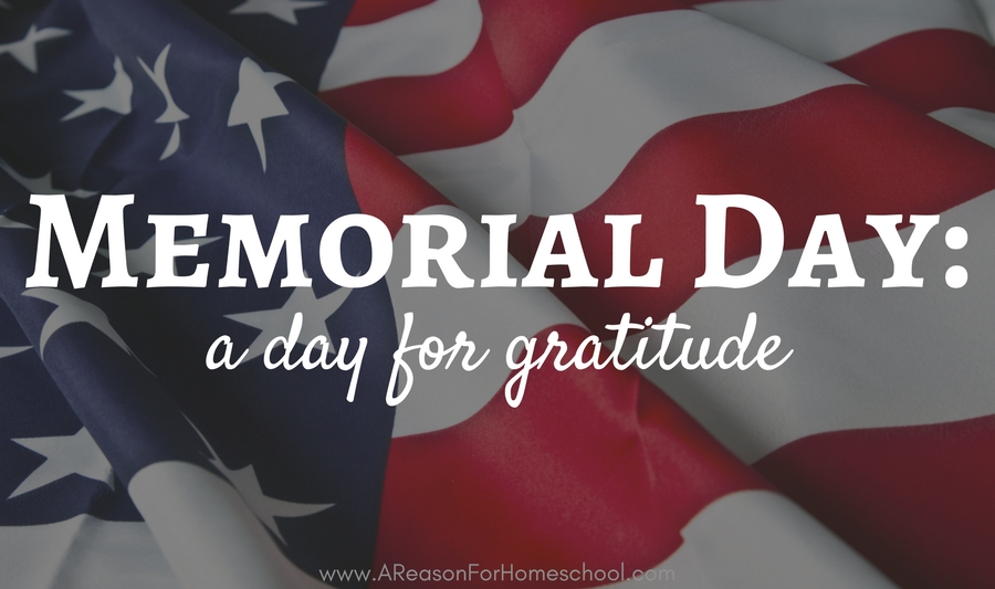 Memorial Day: A Day for Gratitude - A Reason For Homeschool | 900 x 533 jpeg 259kB