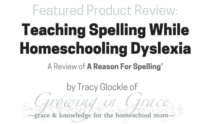 A Reason For Spelling® Review by Tracy Glockle of Growing In Grace