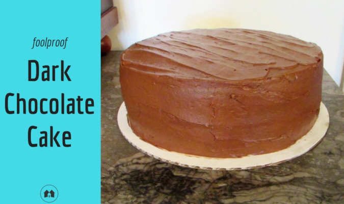 Foolproof Dark Chocolate Cake