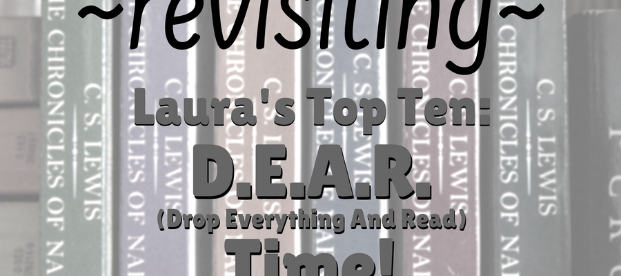 TBT — Laura's Top Ten: D.E.A.R. (Drop Everything And Read) Time!
